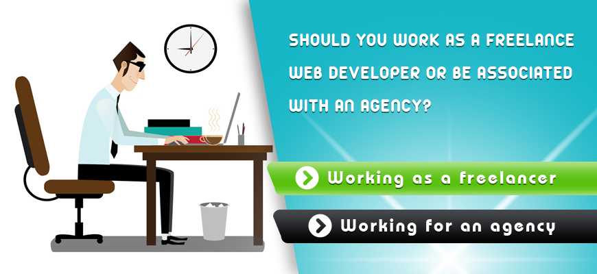 Should-you-work-as-a-freelance-web-developer-or-be-associated-with-an-agency