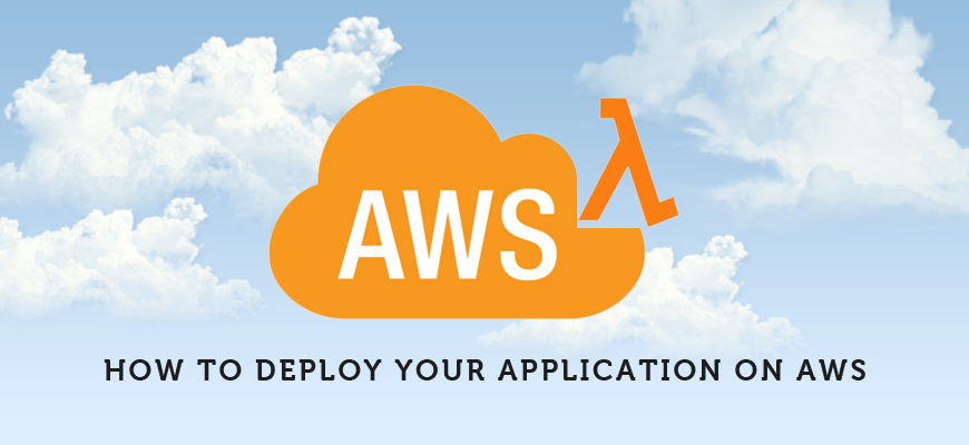 How to deploy your application on AWS