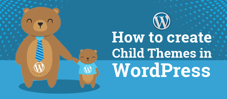 How to create child themes in WordPress